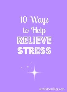 10 Ways to Help Relieve Stress