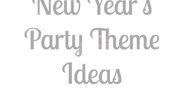 New Year's Party Themes- 4 Fun Ideas