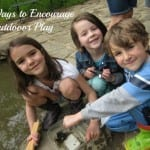 Ways to Encourage Outdoor Play