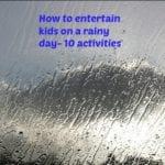 How to Entertain Kids on Rainy Days