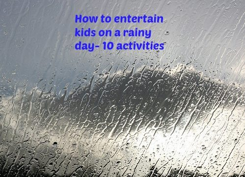 How to Entertain Kids on Rainy Days