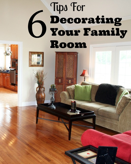6 Tips for Decorating Your Family Room