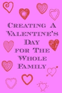 Creating A Valentine's Day for The Whole Family
