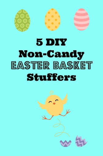 5 diy non candy easter basket stuffers family focus blog diy non candy easter basket stuffers negle Choice Image