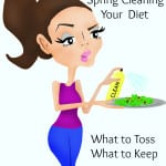 Spring Cleaning Diet: What to Toss What to Keep