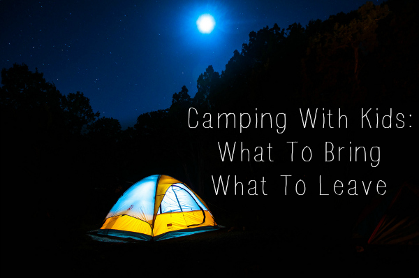packing list for camping with kids, what to bring