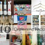10 Organizing Hacks For The Home
