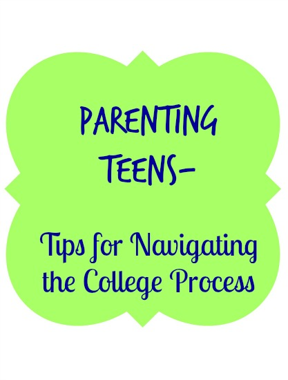 parenting teens and tips for navigating the college process