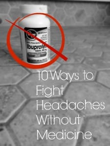 10 Ways to Fight Headaches Without Medicine