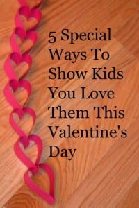 5 Ways To Show Kids You Love Them This Valentine's Day