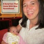 Top 6 Surprises For New Parents