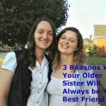 Sibling Love:  Why Your Sister Will Always be Your Best Friend