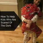 How To Help Kids Who Are Scared of the Dark