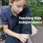 Teaching Kids Independence Supports The Whole Family