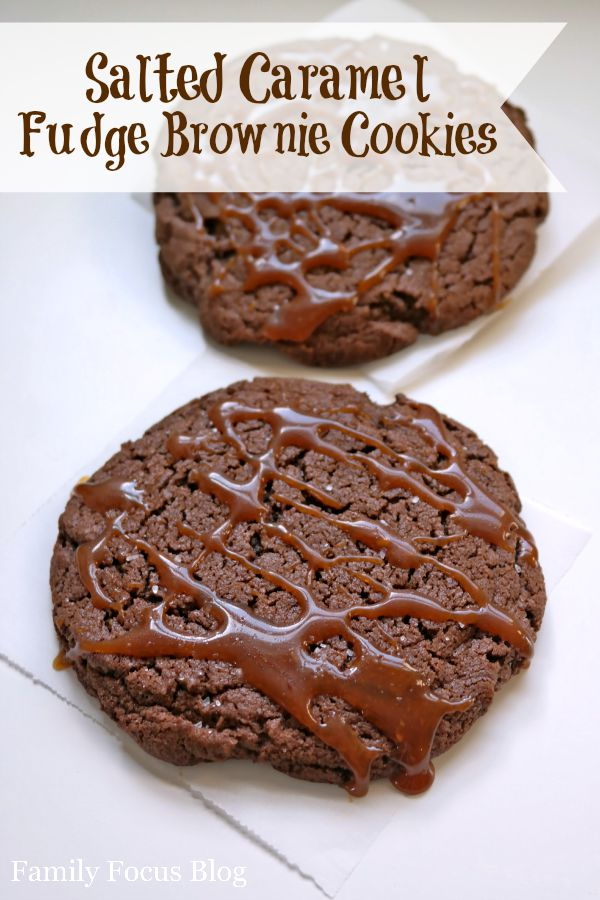 Salted Caramel Fudge Brownie Cookies - Family Focus Blog