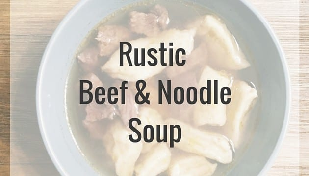 Rustic Beef And Noodle Soup Recipe