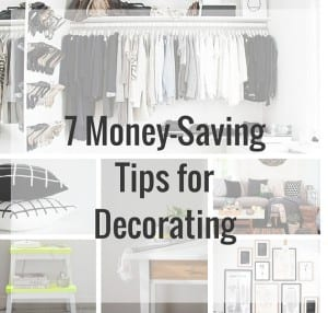 7 Amazing Money Saving Tips for Decorating Your Home