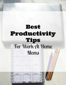 My Best Productivity Tips For Work At Home Moms