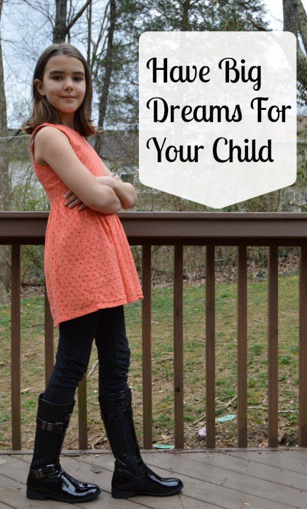 Have Big Dreams For Your Child