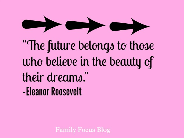 Quotes about dreaming big- The future belongs