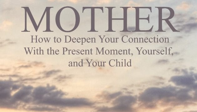 A Mindful Parenting Book- The Present Mother Excerpt & Worksheets