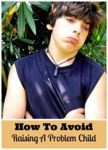 Avoid Raising A Problem Child