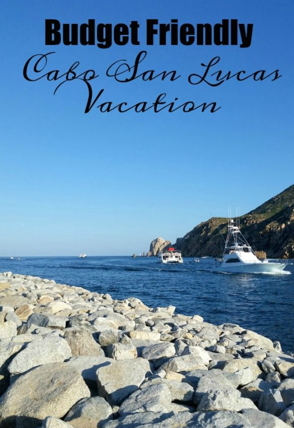 Budget Friendly Cabo San Lucas Vacation Packages Family Focus Blog