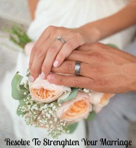couples resolution strengthen your marriage