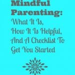 Mindful Parenting Checklist & Why You'll Find It Useful