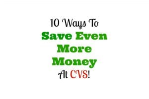 10 Ways To Save Even More With CVS ExtraCare