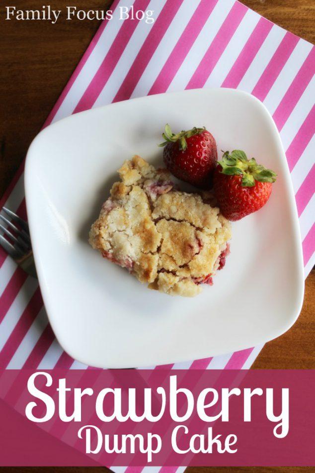 Fresh Strawberry Dump Cake Recipe Family Focus Blog