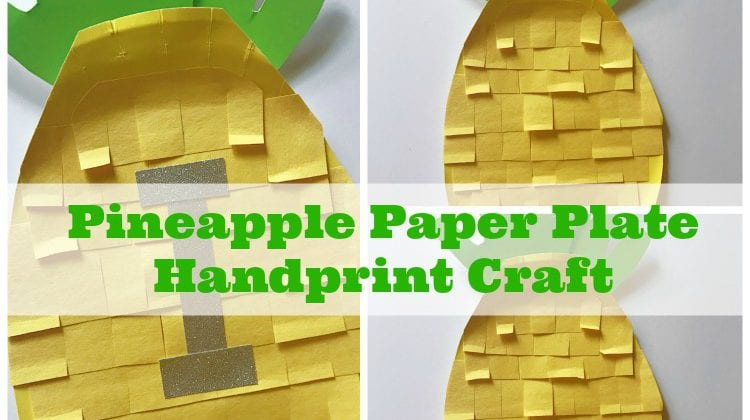 Make These Fun Handprint Pineapple Crafts Kids Will Love