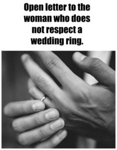 To The Woman Who Doesn't Respect The Wedding Ring